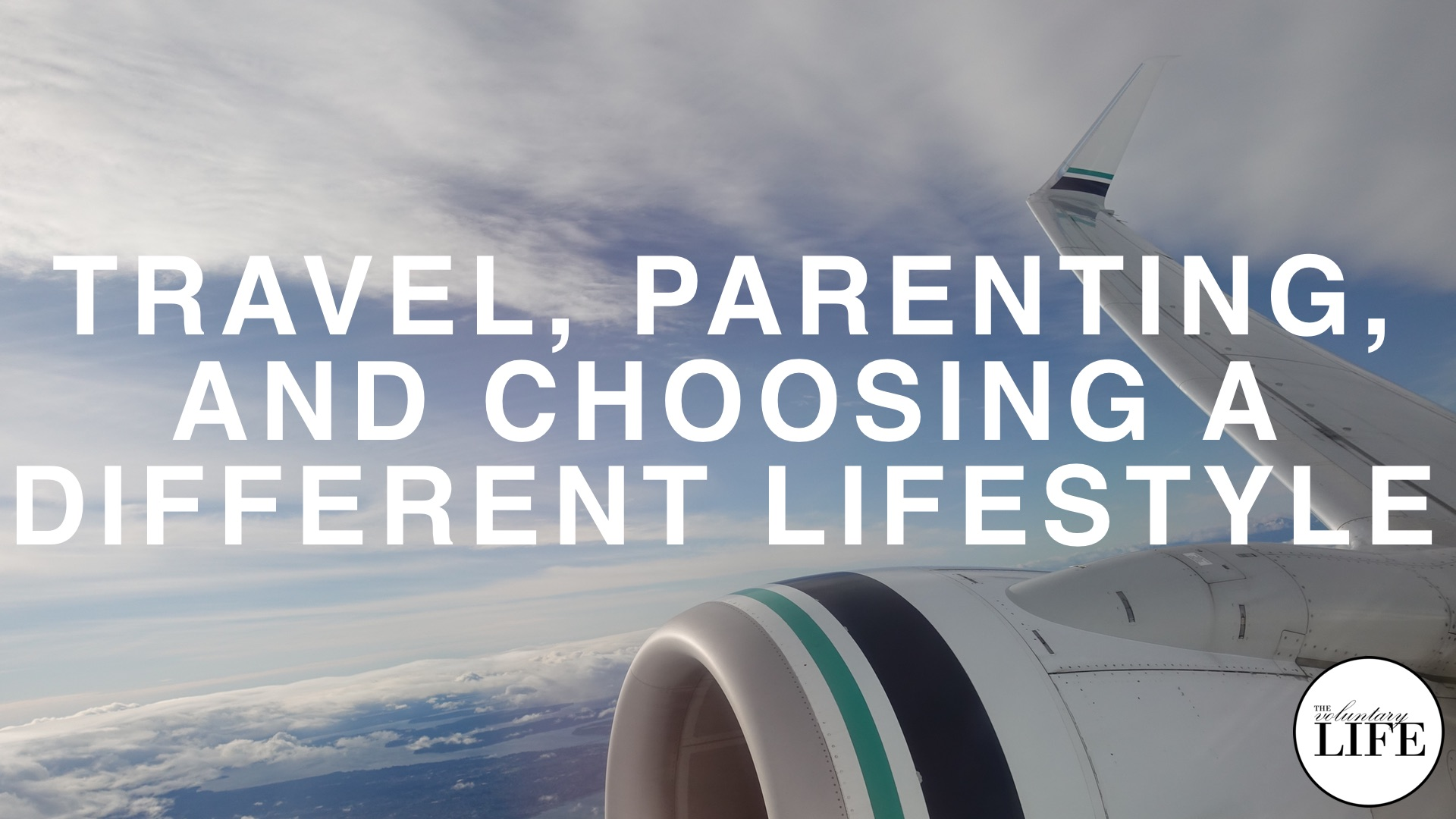 351 Travel, Parenting, And The Challenges Of Choosing A Different Lifestyle