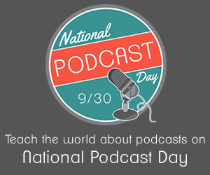 Artwork for National Podcast Day - September 30, 2014