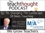 Artwork for The TeachThought Podcast Ep. 116 Changing The Landscape Of Math Teaching