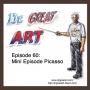 Artwork for Episode 60: Mini Episode Picasso