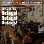 Artwork for Episode 190 - Delays! Delays! Delays!