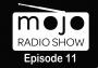 Artwork for The Mojo Radio Show - EP 11 - Todd Coates