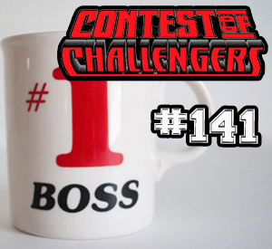 Contest of Challengers 141: The Boss of the Podcast