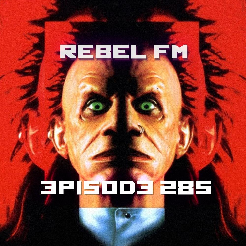 Rebel FM Episode 285 - 02/26/2016