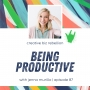 Artwork for Episode 87 - Being Productive with Jenna Murillo of Workspacery