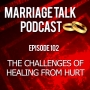 Artwork for Challenges When Healing From Hurt - Ep 102