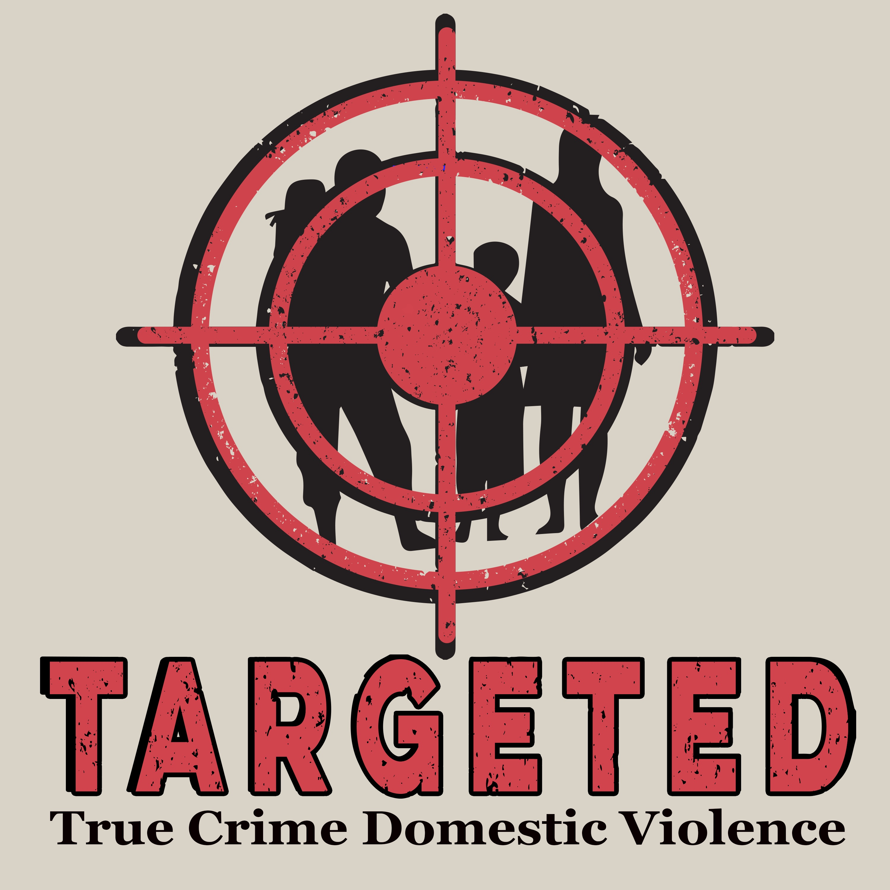 Targeted Podcast True Crime Domestic Violence show art