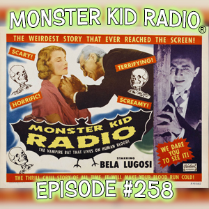 Monster Kid Radio #258 - Justin Macumber and a look at Dracula
