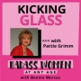 Artwork for  072:  Kicking Glass with Pattie Grimm