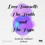 Artwork for Ep. 39: Love Yourself: The Truth and The Hype