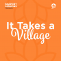 Artwork for It Takes a Village: Holistic Wellness and Chinese Medicine with Dr. Simone Ressner