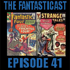 Episode 41: Fantastic Four #36 & Strange Tales #130