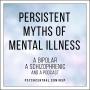 Artwork for Persistent Myths of Mental Illness