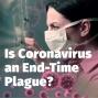 Artwork for Episode 35: Is Coronavirus an End-Time Plague?