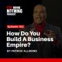 Artwork for SDN103: How Do You Build An Empire?