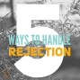 Artwork for 028 Five Ways to Handle Rejection in Publishing