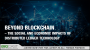 Artwork for Beyond Blockchain – The Social and Economic Impacts of Distributed Ledger Technology
