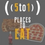 Artwork for 5 - Places to Eat - 5 to 1
