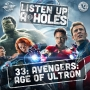 Artwork for Listen Up A-Holes #33. Avengers: Age of Ultron