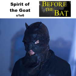 s1e6 Spirit of the Goat