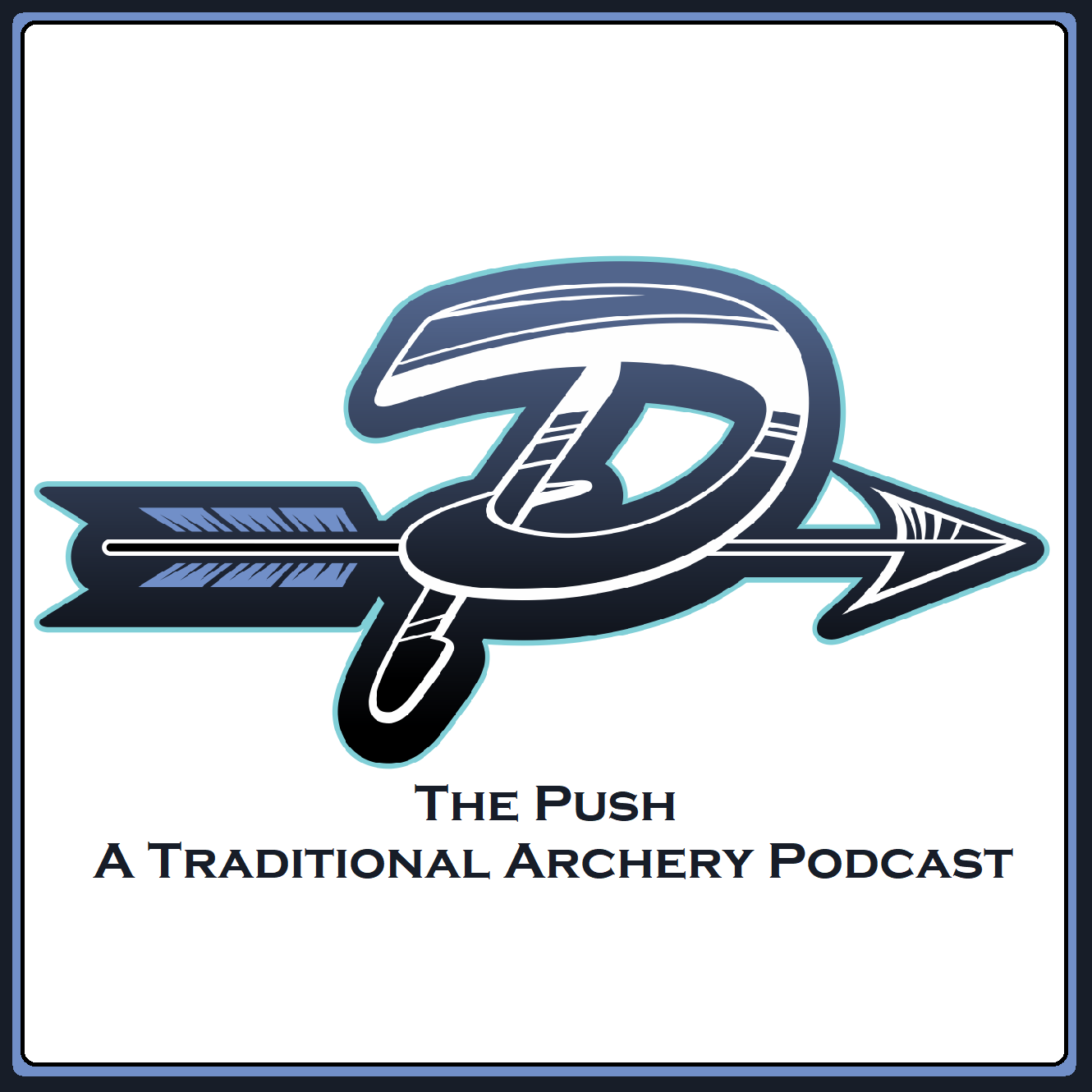 The Push - A Traditional Archery Podcast show art