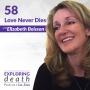 Artwork for Love Never Dies with Elizabeth Boisson - Episode 58