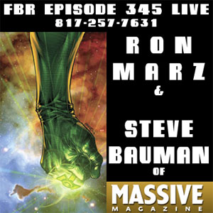 Fanboy Radio #345 - Ron Marz & Steve Bauman
