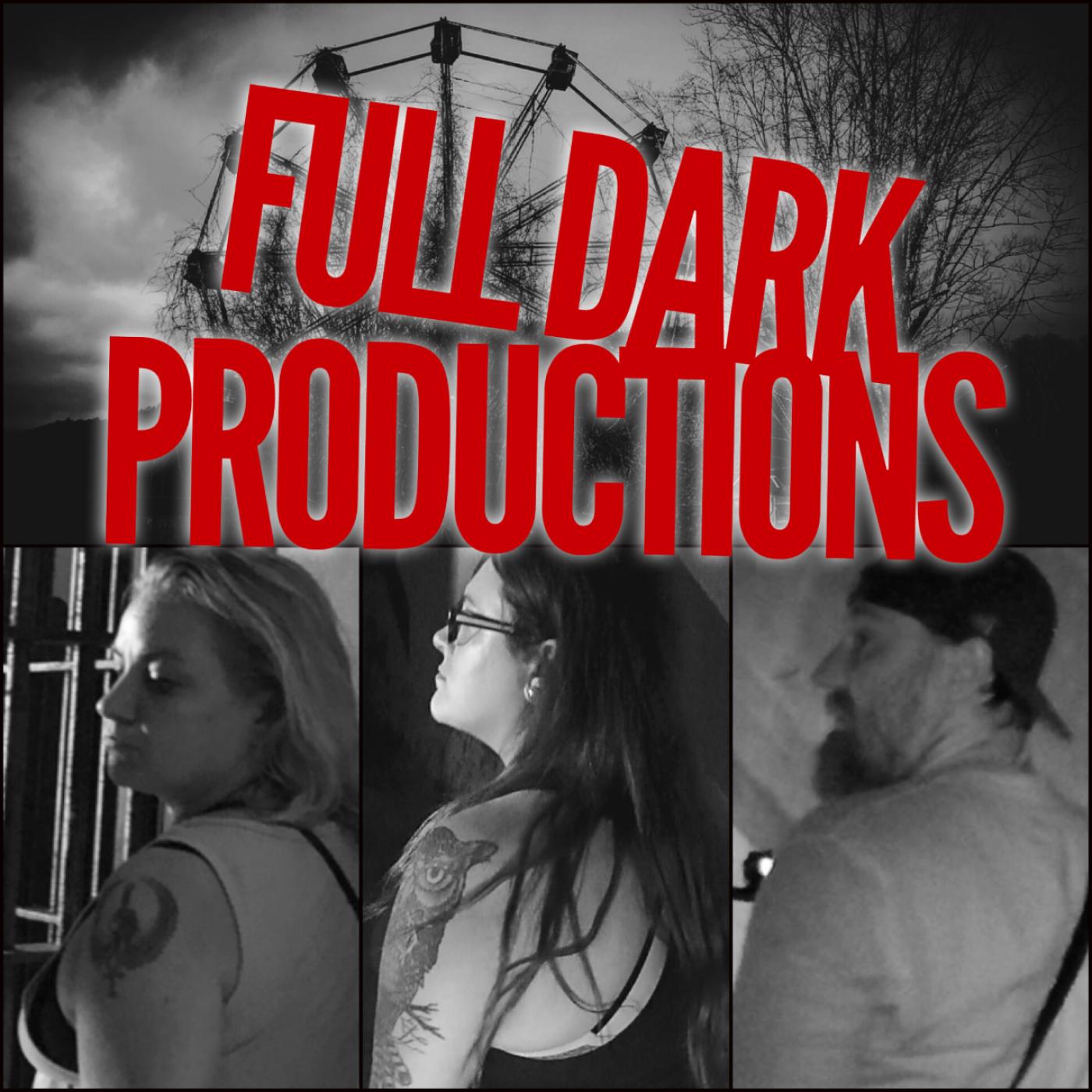 Artwork for FULL DARK PRODUCTIONS - Episode 8 PT2: Exploring an Abandoned Asylum