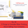 Artwork for Ep. 66 - Five Things to Consider When Thinking About Selling Your Company
