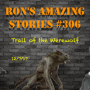 Artwork for RAS #306 - Trail of the Werewolf