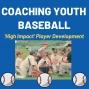 Artwork for CYB 019: (9) Things I Wish I Knew When I Started Coaching Baseball