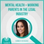 Artwork for Mental Health + Working Parents in the Legal Industry with Summer Eberhard - Episode 31