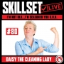 Artwork for Skillset Live Episode #80 - Daisy The Cleaning Lady: I'm not old...I'm seasoned you S.O.B.