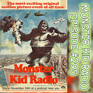 Monster Kid Radio #295 - A Kong-versation with Paul McComas, Part One