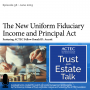 Artwork for The New Uniform Fiduciary Income and Principal Act