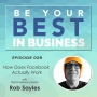 Artwork for EP028 - How Does Facebook Actually Work with Digital Marketing Expert Rob Sayles