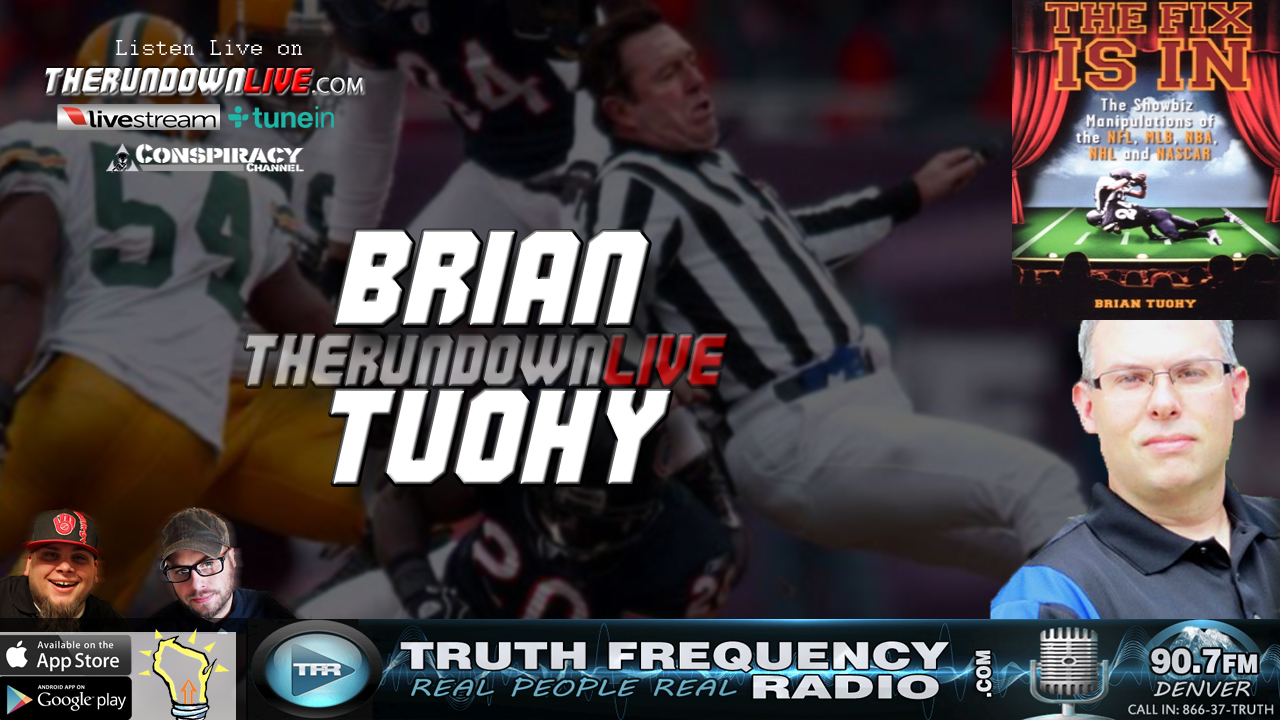 The Rundown Live #598 Brian Tuohy (Are Pro Sports Rigged? NFL,NBA,UFC)