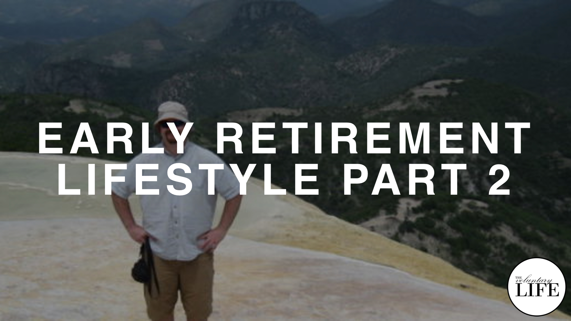 222 Early Retirement Lifestyle Part 2