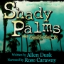 Artwork for Shady Palms by Allen Dusk Chpt 3&4