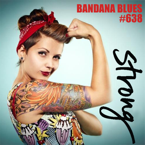 Bandana Blues #638 Strong Show....