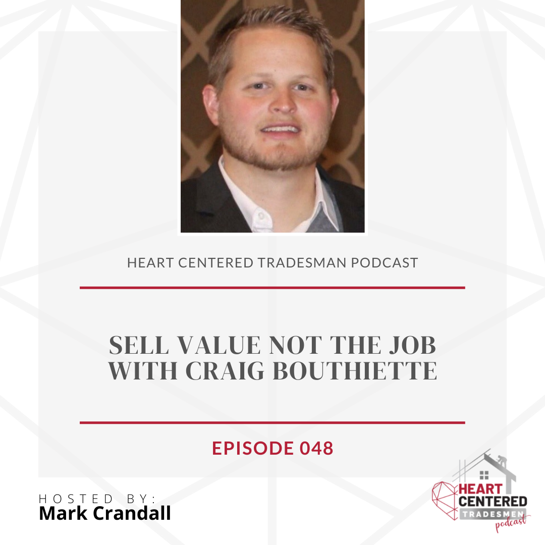048 - Sell Value Not the Job with Craig Bouthiette show art
