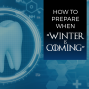 """Artwork for MISC: How to Prepare When """"Winter Is Coming"""""""