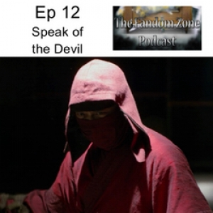 Speak of the Devil - Ep 012 The Fandom Zone