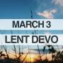 Artwork for Lenten Devotional for March 3, 2018