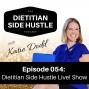 Artwork for DSH 054: Dietitian Side Hustle Live! Show