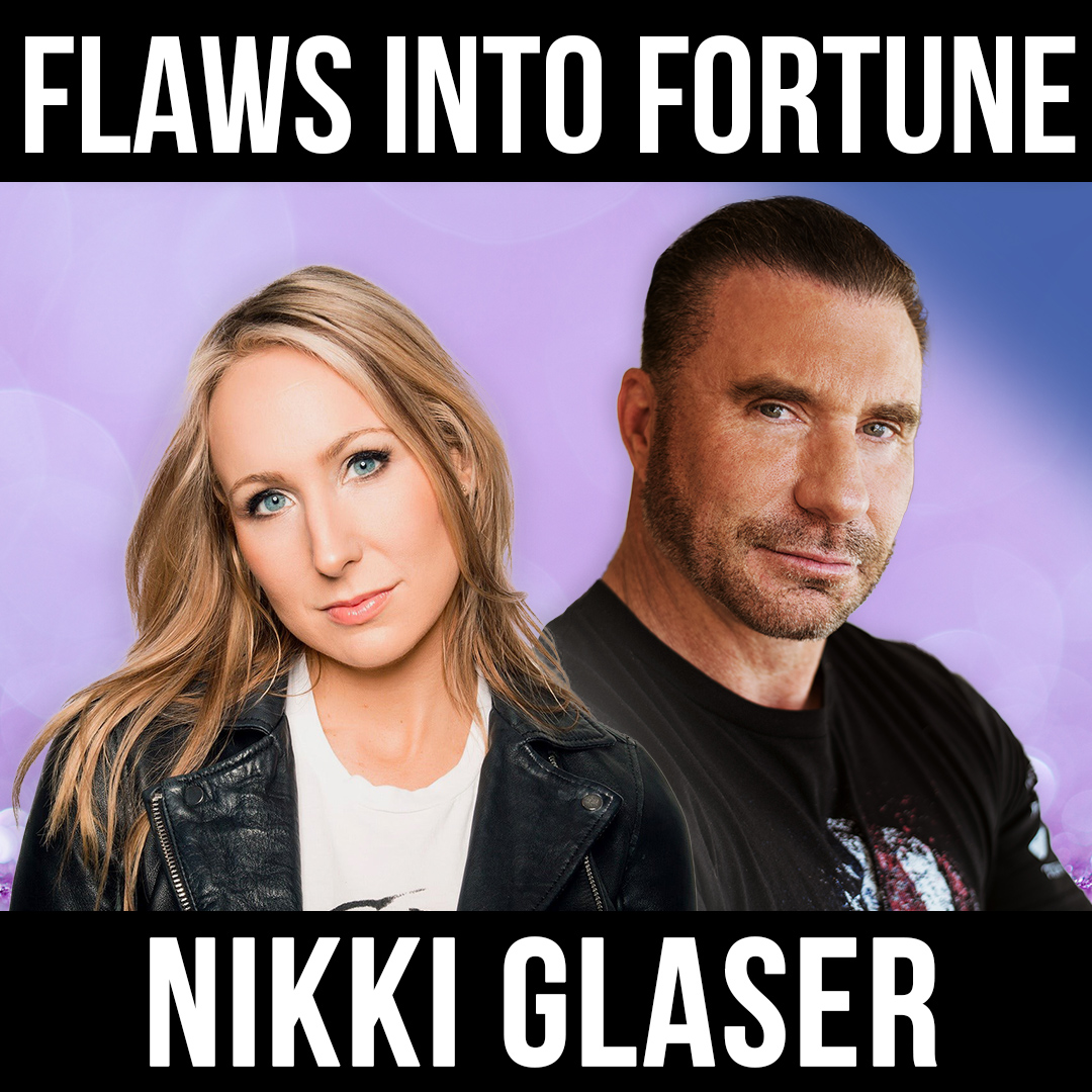Flaws into Fortune W/ Nikki Glaser