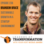 Artwork for 236: Brandon Bruce: Sustainable Growth In A Startup Environment