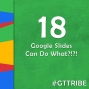 Artwork for Google Slides Can Do What?!?!- GTT018