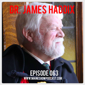 Episode 063 - Dr. James Haddix