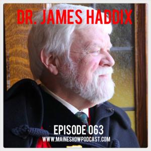 Episode 063 - Dr. James Haddix